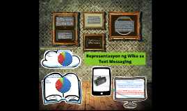 Copy of Representasyon ng Wika sa Text Messaging