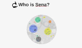 Who is Sena?