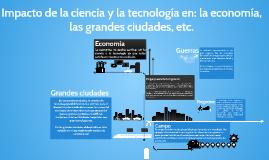 Impacto de la Ciencia y la Tecnología en: La economía, las g