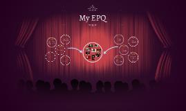 My EPQ