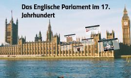 Das Englische Parlament im 17. Jahrhundert