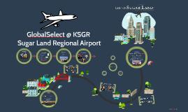 Sugar Land Regional Airport & GlobalSelect