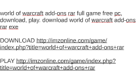 world of warcraft add-ons rar full game free pc, download, p