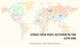 STAND YOUR POST: ACTIVISM IN THE 45TH ERA