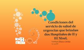 Condiciones del servicio de salud de urgencias que brindan dos Hospitales de II y III Nivel