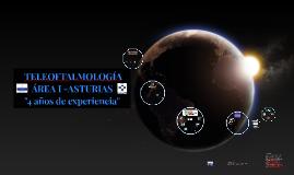 TELEOFTALMOLOGÍA ÁREA I ASTURIAS. 4 AÑOS DE EXPERIENCIA