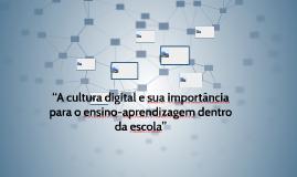 """""""A cultura digital e sua importância para o ensino-aprendiza"""