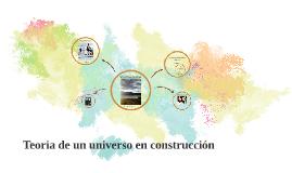 Teoria de un universo en construcción