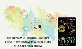 The review of Sherman alexie's novel - the absolutely true d