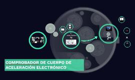 COMPROBADOR DE CUERPO DE ACELERACIÓN ELECTRÓNICO