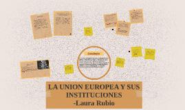 LA UNION EUROPEA Y SUS INSTITUCIONES