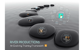 River Productions: Training Framework