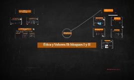 Copy of Etica y Valores II: bloque 1 y 2