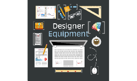 Designer Equipment