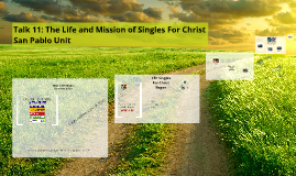 Copy of Talk 11: The Life and Mission of Singles For Christ