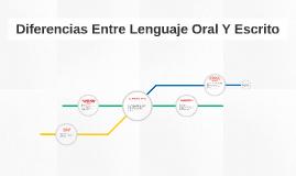 Diferencias Entre Lenguaje Oral Y Escrito