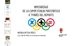 Copy of APRENDIZAJE DE LA COMPETENCIA MATEMÁTICA A TRAVÉS DEL DEPORTE