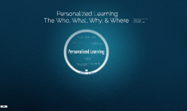 Personalized Learning What, Why, How