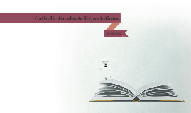 Catholic Graduate Expectations