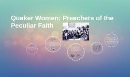Quaker Women: Preachers of the Peculiar Faith