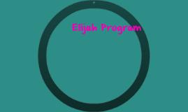 Elijah Program