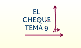 Copy of TEMA 9 EL CHEQUE