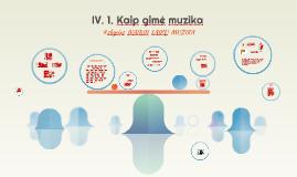 IV. 1. Kaip gimė muzika