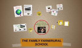 THE FAMILY FARM/RURAL SCHOOL