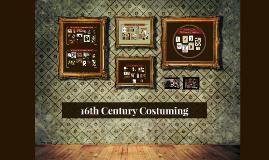16th Century Cotuming