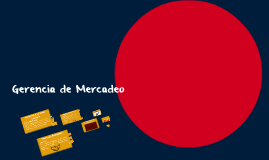 Copy of Copia de Copia de Copia de Gerencia de Mercadeo