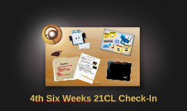 4th Six Weeks 21CL Check-In