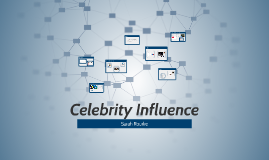 Celebrity Influence