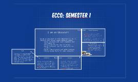 ECCO: SEmester 1