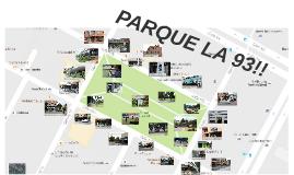 PARQUE LA 93!!