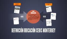 DEFINICION UBICACION CEDIS MONTERREY
