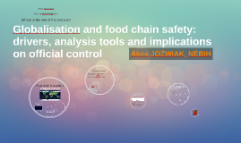 Globalisation and food chain safety: drivers, analysis tools and implications on official control