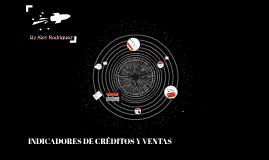 INDICADORES DE CRÉDITOS Y VENTAS