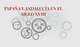 ESPAÑA Y ANDALUCÍA EN EL SIGLO XVIII