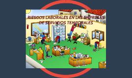 RIESGOS LABORALES EN LAS EMPRESAS DE SERVICIOS TEMPORALES