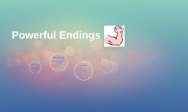 Powerful Endings