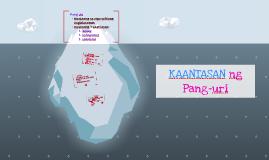 Copy of Copy of Kaantasan ng Pang-uri