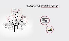 BANCA DE DESAROLLO