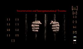 Incarceration & Intergenerational Trauma