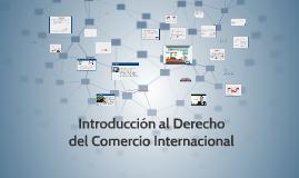 Introducción al Derecho del Comercio Internacional