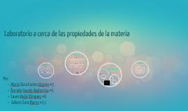Copy of Laboratorio sobre las propiedades de la materia