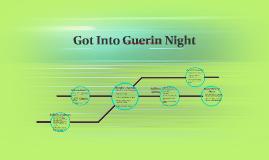 Got Into Guerin Night
