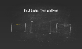 First Ladies: Then and Now