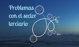 Copy of Problemas con el sector terciario