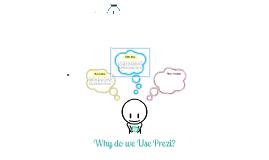 Why Use Prezi?