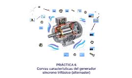 Práctica 6 - Curvas características del generador síncrono trifásico (alternador)